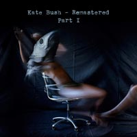 Kate Bush - Kate Bush Remastered Part 1