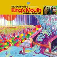 The Flaming Lips - King's Mouth: Music And Songs