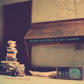 Special pre-sale offer: Marry Waterson & Emily Barker – A Window To Other Ways
