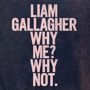 Special pre-sale offer: Liam Gallagher – Why Me? Why Not